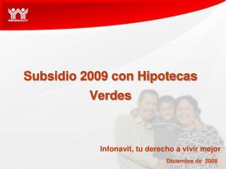 Subsidio 2009 con Hipotecas Verdes