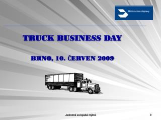 TRUCK BUSINESS DAY BRNO, 10. ČERVEN 2009