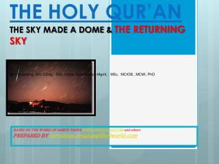 THE HOLY QUR'AN THE SKY MADE A DOME &  THE RETURNING SKY