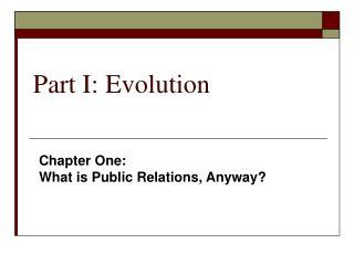 Part I: Evolution