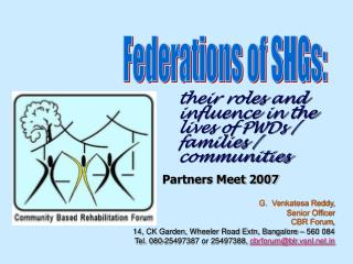 their roles and influence in the lives of PWDs / families / communities