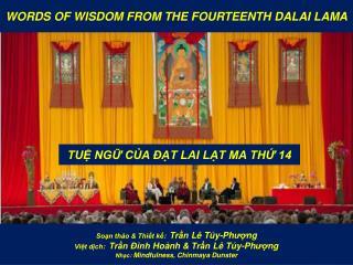 WORDS OF WISDOM FROM THE FOURTEENTH DALAI LAMA