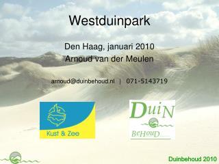 Den Haag, januari 2010 Arnoud van der Meulen arnoud@duinbehoud.nl   |    071-5143719
