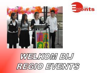 WELKOM BIJ  REGIO EVENTS