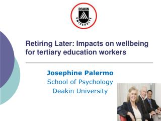 Retiring Later: Impacts on wellbeing for tertiary education workers