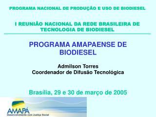 PROGRAMA NACIONAL DE PRODU��O E USO DE BIODIESEL