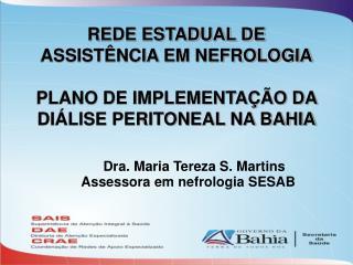 REDE ESTADUAL DE  ASSISTÊNCIA EM NEFROLOGIA PLANO DE IMPLEMENTAÇÃO DA DIÁLISE PERITONEAL NA BAHIA