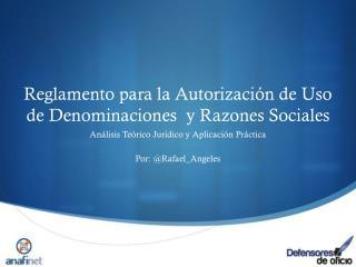 Reglamento para la Autorización de Uso de Denominaciones  y Razones Sociales