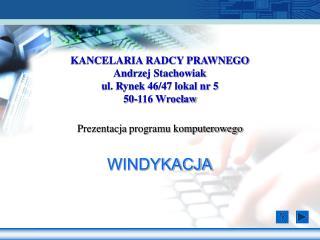KANCELARIA RADCY PRAWNEGO Andrzej Stachowiak ul. Rynek 46/47 lokal nr 5 50-116 Wrocław