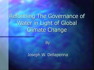 Reforming The Governance of Water in Light of Global Climate Change