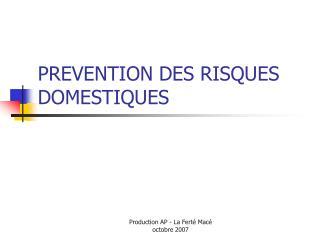 PREVENTION DES RISQUES DOMESTIQUES