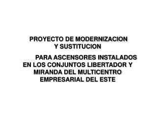 PROYECTO DE MODERNIZACION              Y SUSTITUCION