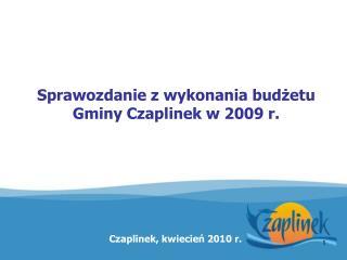 Sprawozdanie z wykonania budżetu  Gminy Czaplinek w 2009 r.