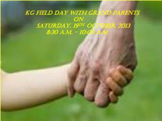 KG FIELD DAY WITH GRAND PARENTS                                       ON