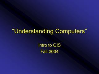 """""""Understanding Computers"""""""
