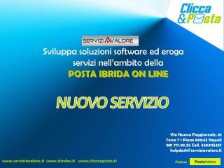 Sviluppa soluzioni software ed eroga servizi nell'ambito della POSTA IBRIDA ON LINE