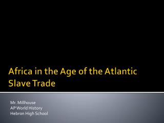 Africa in the Age of the Atlantic Slave Trade