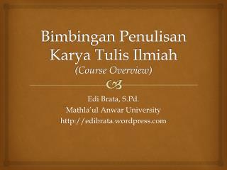 B imbingan Penulisan Karya Tulis Ilmiah (Course Overview)