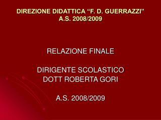 DIREZIONE DIDATTICA �F. D. GUERRAZZI� A.S. 2008/2009