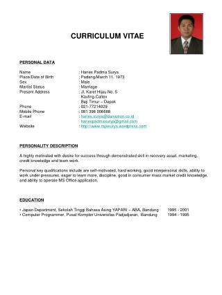 PERSONAL DATA Name: Haries Padma Surya Place/Date of Birth: Padang/March 11, 1973 Sex: Male