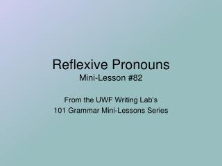 Reflexive Pronouns Mini-Lesson 82