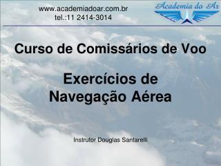 Curso de Comissários de Voo Exercícios de Navegação Aérea Instrutor Douglas  Santarelli
