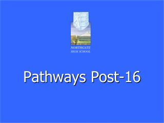 Pathways Post-16