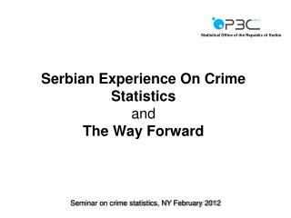 Serbian Experience On Crime Statistics  and  The Way Forward