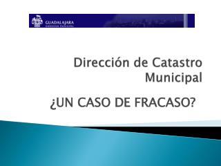 Direcci�n de Catastro Municipal