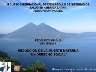 III CURSO INTERNACIONAL DE DESARROLLO DE SISTEMAS DE SALUD EN AMERICA LATINA ASDI/OPS/UNFPA/CIES