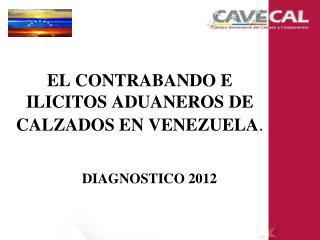 EL CONTRABANDO E ILICITOS ADUANEROS DE CALZADOS EN VENEZUELA .