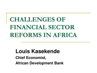 CHALLENGES OF FINANCIAL SECTOR REFORMS IN AFRICA