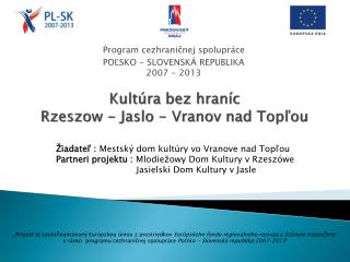 Kultúra bez hraníc  Rzeszow  -  Jaslo  - Vranov nad Topľou