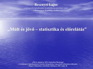 """""""Múlt és jövő – statisztika és előrelátás"""""""