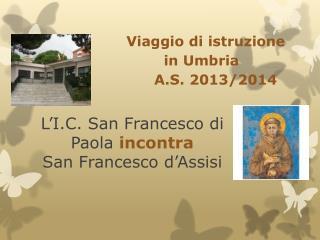 L�I.C. San Francesco di Paola  incontra San Francesco d�Assisi