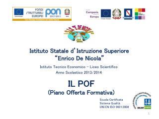 """Istituto Statale d'Istruzione Superiore """"Enrico De Nicola"""""""