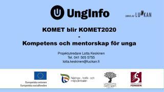 KOMET blir KOMET2020 - Kompetens och mentorskap för unga