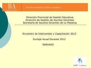 Dirección Provincial de Gestión Educativa Dirección de Gestión de Asuntos Docentes
