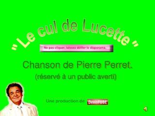 Chanson de Pierre Perret.