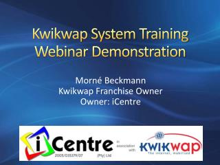 Kwikwap System Training  Webinar Demonstration