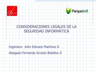 CONSIDERACIONES LEGALES DE LA SEGURIDAD INFORMÁTICA