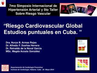 """ Riesgo Cardiovascular Global Estudios puntuales en Cuba.  """