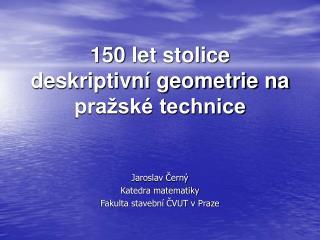 150  let stolice deskriptivní geometrie na pražské technice