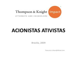 ACIONISTAS ATIVISTAS