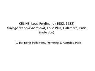 Lu par Denis  Podalydes ,  Frémeaux  & Associés, Paris .