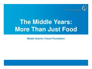 The Middle Years:    More Than Just Food