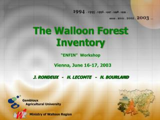 "The Walloon Forest Inventory ""ENFIN""  Workshop Vienna, June 16-17, 2003"