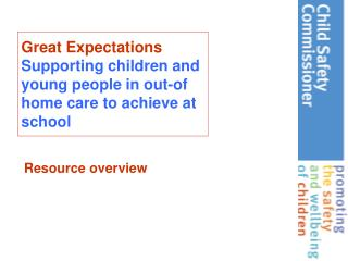 Great Expectations Supporting children and young people in out-of home care to achieve at school