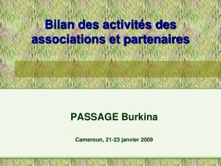 Bilan des activités des associations et partenaires
