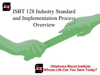 ISBT 128 Industry Standard and Implementation Process Overview